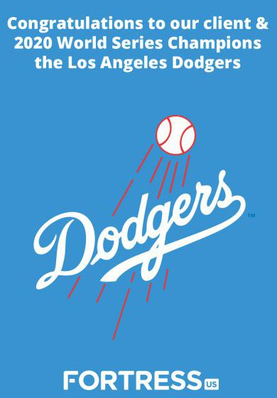 Fortress Client Los Angeles Dodgers are the 2020 World Series Champions