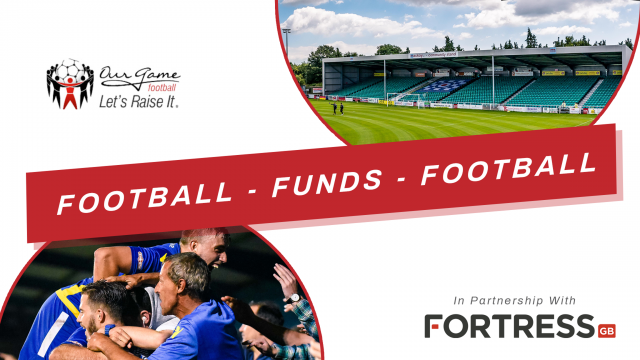 OUR GAME AND FORTRESS INTRODUCE 'FOOTBALL FUNDS FOOTBALL'